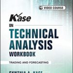 Kase on Technical Analysis Workbook, + Video Course: Trading and Forecasting (Bloomberg Financial)