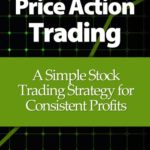 Price Action Trading: A Simple Stock Trading Strategy for Consistent Profits