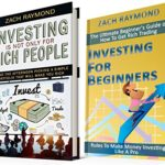 Investing For Beginners: The Ultimate Investing Bundle – Investing Is Not Only For Rich People & Investing For Beginners (Finance Business Money Investing Decision Making Stock and Forex Trading)